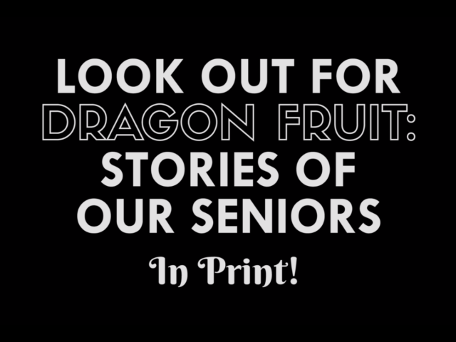 Dragonfruit Teaser: Stories of our Seniors