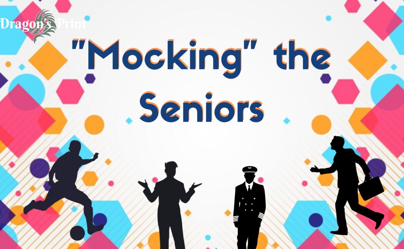 """""""Mocking"""" the Seniors"""