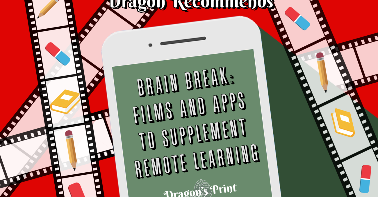 Brain Break: Films and Apps to Supplement Remote Learning