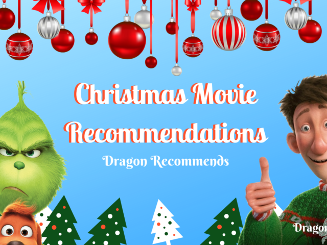 Dragon Recommends: Christmas Movies