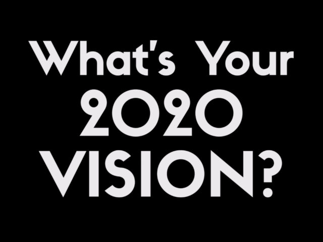 Vox Pop: What's Your 2020 Vision?
